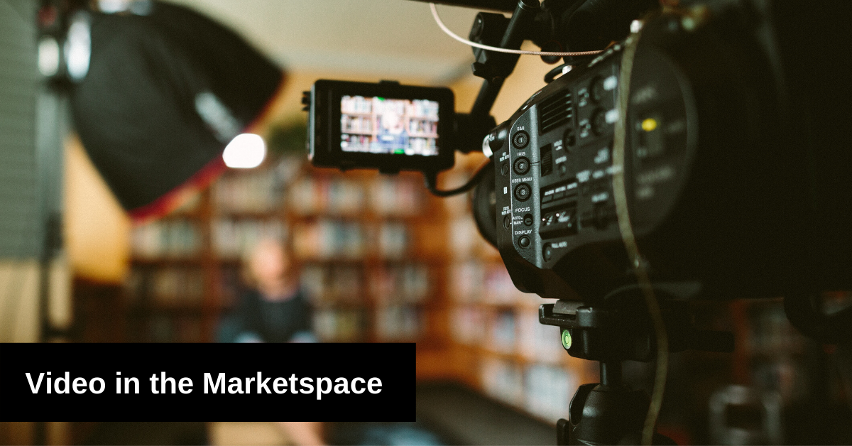 Video's Place in the Marketspace