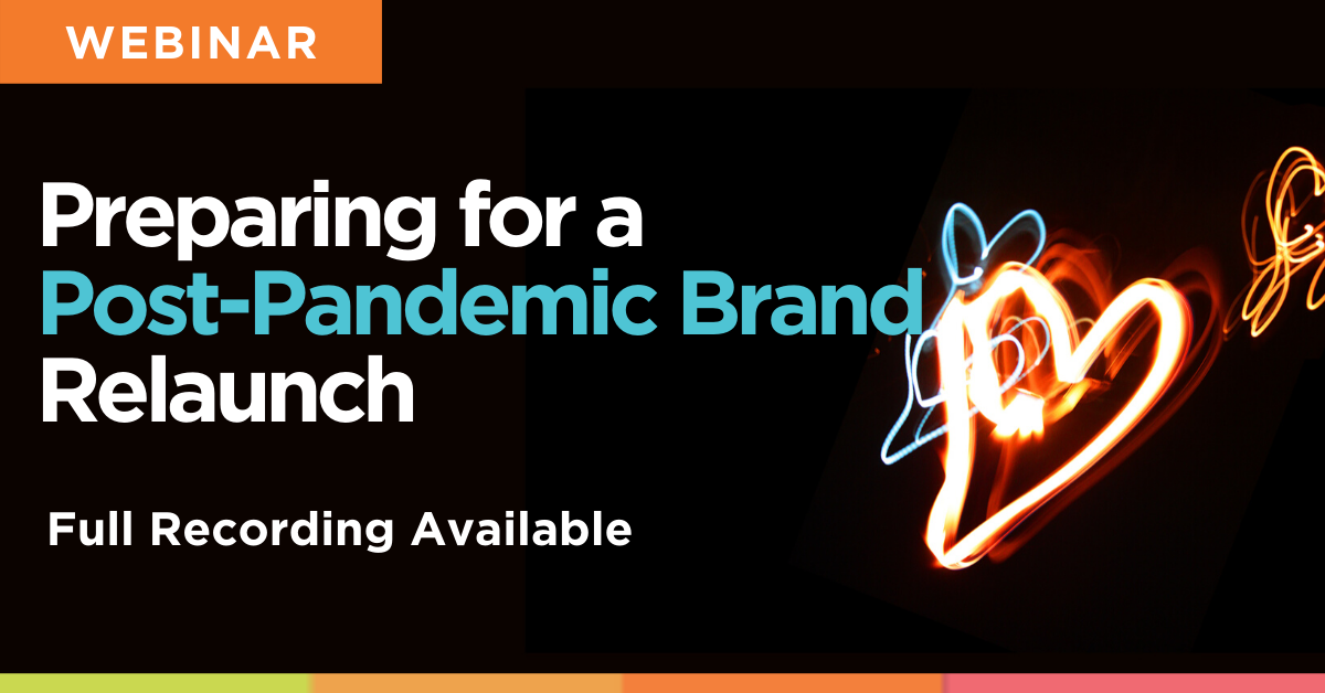 Webinar: Preparing for a Post-Pandemic Brand Relaunch