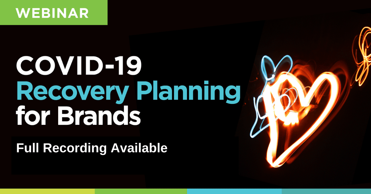 Webinar: COVID-19 Recovery Planning for Brands